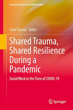 Téléchargez le livre :  Shared Trauma, Shared Resilience During a Pandemic
