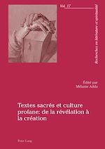 Téléchargez le livre :  Textes sacrés et culture profane : de la révélation à la création