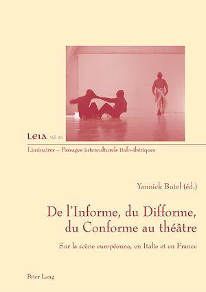 Téléchargez le livre :  De l'Informe, du Difforme, du Conforme au théâtre