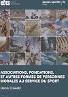 Télécharger le livre :  Associations, fondations, et autres formes de personnes morales au service du sport