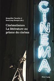 Téléchargez le livre :  Cinématismes- La littérature au prisme du cinéma