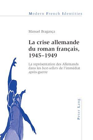 Téléchargez le livre :  La crise allemande du roman français, 1945–1949