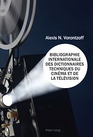 Téléchargez le livre :  Bibliographie Internationale des Dictionnaires Techniques du Cinéma et de la Télévision