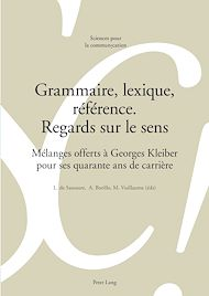 Téléchargez le livre :  Grammaire, lexique, référence. Regards sur le sens