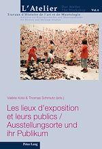 Téléchargez le livre :  Les lieux d'exposition et leurs publics / Ausstellungsorte und ihr Publikum