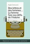 Télécharger le livre :  Des lettres et des femmes …- La femme face aux défis de l'histoire