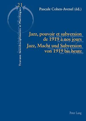 Téléchargez le livre :  Jazz, pouvoir et subversion de 1919 à nos jours / Jazz, Macht und Subversion von 1919 bis heute