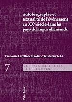 Téléchargez le livre :  Autobiographie et textualité de l'événement au XXe siècle dans les pays de langue allemande