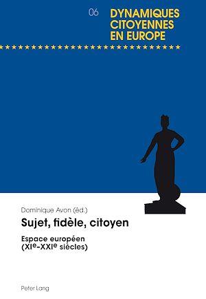 Téléchargez le livre :  Sujet, fidèle, citoyen