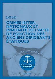 Téléchargez le livre :  Crimes internationaux et immunité de l'acte de fonction des anciens dirigeants étatiques