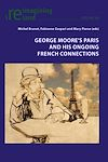Télécharger le livre :  George Moore's Paris and his Ongoing French Connections