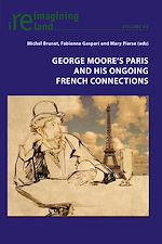 Téléchargez le livre :  George Moore's Paris and his Ongoing French Connections