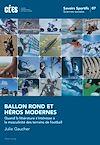 Télécharger le livre :  Ballon Rond et Héros Modernes