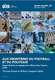 Téléchargez le livre :  Aux frontières du football et du politique