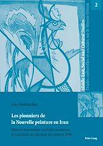 Téléchargez le livre :  Les pionniers de la Nouvelle peinture en Iran