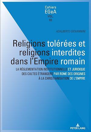 Téléchargez le livre :  Religions tolérées et religions interdites dans l'empire Romain