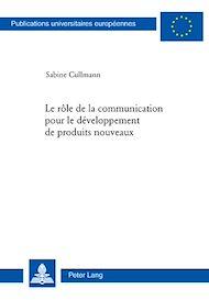 Téléchargez le livre :  Le rôle de la communication pour le développement de produits nouveaux