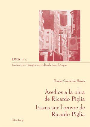 Téléchargez le livre :  Asedios a la obra de Ricardo Piglia-- Essais sur l'œuvre de Ricardo Piglia