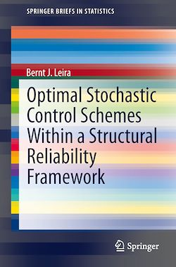 Optimal Stochastic Control Schemes within a Structural Reliability Framework