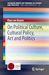 Download this eBook On Political Culture, Cultural Policy, Art and Politics
