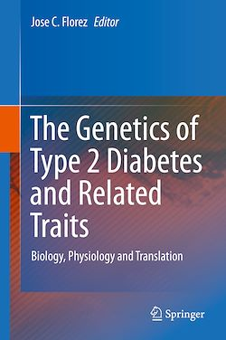 The Genetics of Type 2 Diabetes and Related Traits