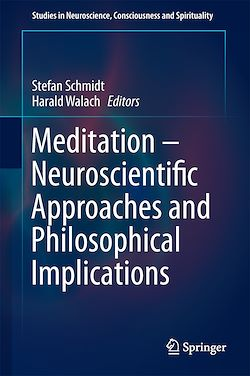 Meditation – Neuroscientific Approaches and Philosophical Implications