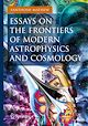 Download this eBook Essays on the Frontiers of Modern Astrophysics and Cosmology