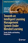 Download this eBook Towards an Intelligent Learning Management System Under Blended Learning