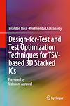 Download this eBook Design-for-Test and Test Optimization Techniques for TSV-based 3D Stacked ICs