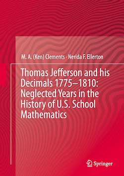 Thomas Jefferson and his Decimals 1775–1810: Neglected Years in the History of U.S. School Mathematics