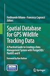Download this eBook Spatial Database for GPS Wildlife Tracking Data