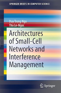 Architectures of Small-Cell Networks and Interference Management