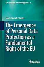Download this eBook The Emergence of Personal Data Protection as a Fundamental Right of the EU
