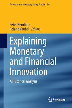 Explaining Monetary and Financial Innovation