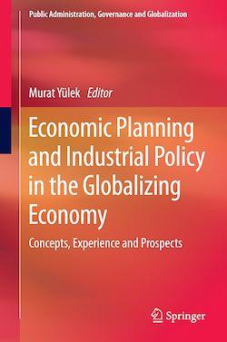 Economic Planning and Industrial Policy in the Globalizing Economy