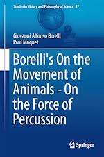 Download this eBook Borelli's On the Movement of Animals - On the Force of Percussion