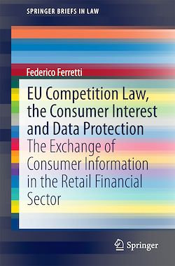 EU Competition Law, the Consumer Interest and Data Protection