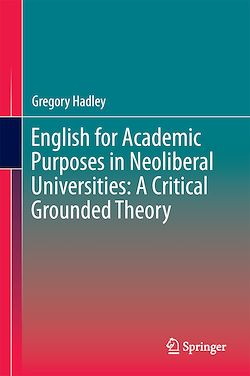 English for Academic Purposes in Neoliberal Universities: A Critical Grounded Theory