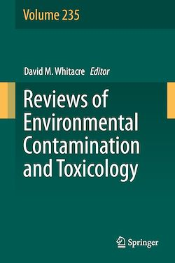 Reviews of Environmental Contamination and Toxicology Volume 235