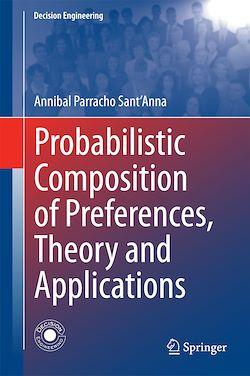 Probabilistic Composition of Preferences, Theory and Applications