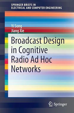 Broadcast Design in Cognitive Radio Ad Hoc Networks