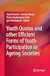 Download this eBook Youth Quotas and other Efficient Forms of Youth Participation in Ageing Societies