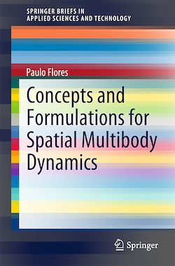 Concepts and Formulations for Spatial Multibody Dynamics