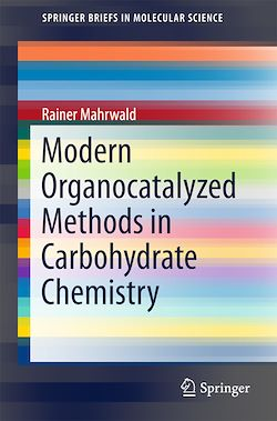 Modern Organocatalyzed Methods in Carbohydrate Chemistry