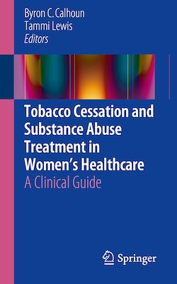Tobacco Cessation and Substance Abuse Treatment in Women's Healthcare