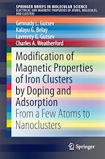 Download this eBook Modification of Magnetic Properties of Iron Clusters by Doping and Adsorption
