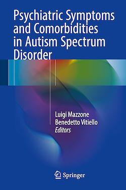 Psychiatric Symptoms and Comorbidities in Autism Spectrum Disorder