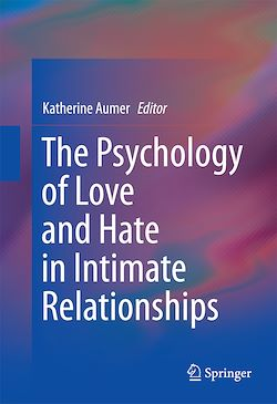 The Psychology of Love and Hate in Intimate Relationships