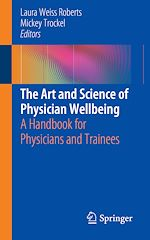 Download this eBook The Art and Science of Physician Wellbeing