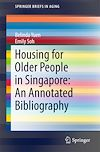 Download this eBook Housing for Older People in Singapore: An Annotated Bibliography
